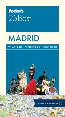 Fodor's Madrid 25 Best By Fodor's Travel Publications, Inc. (COR)