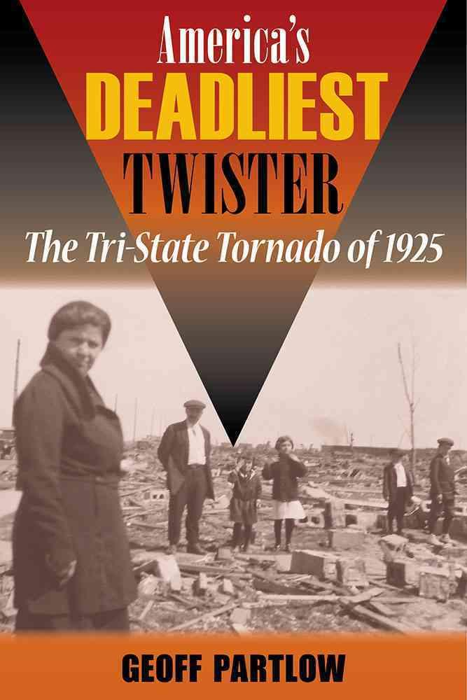 America's Deadliest Twister By Partlow, Geoff